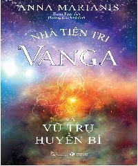 Description: Nhà tiên tri Vanga và Vũ trụ huyền bí – Nhà Sách Tri Văn